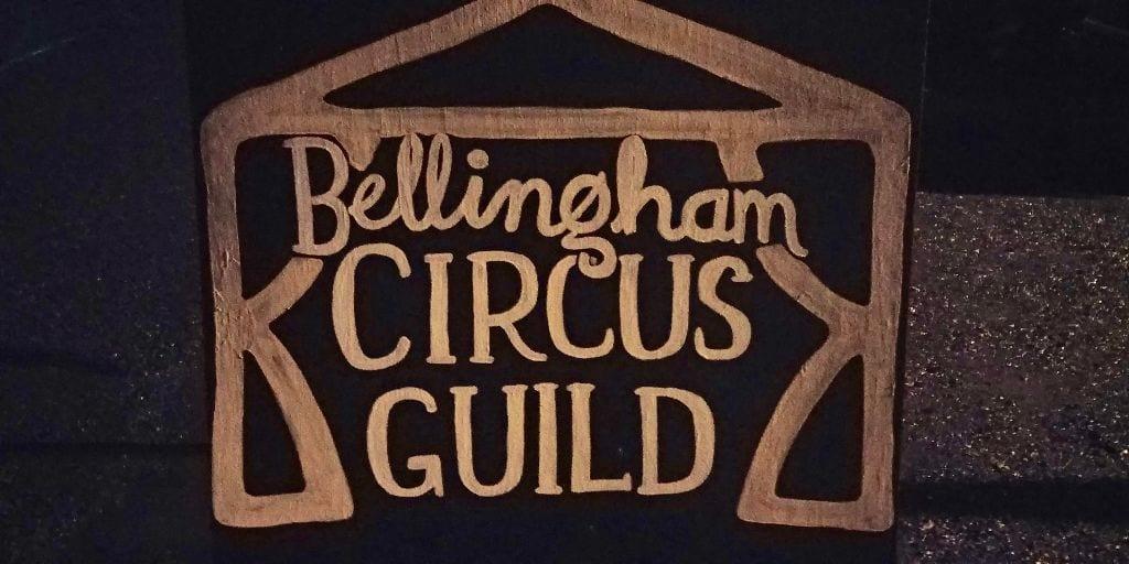 Bellingham Circus Guild sign